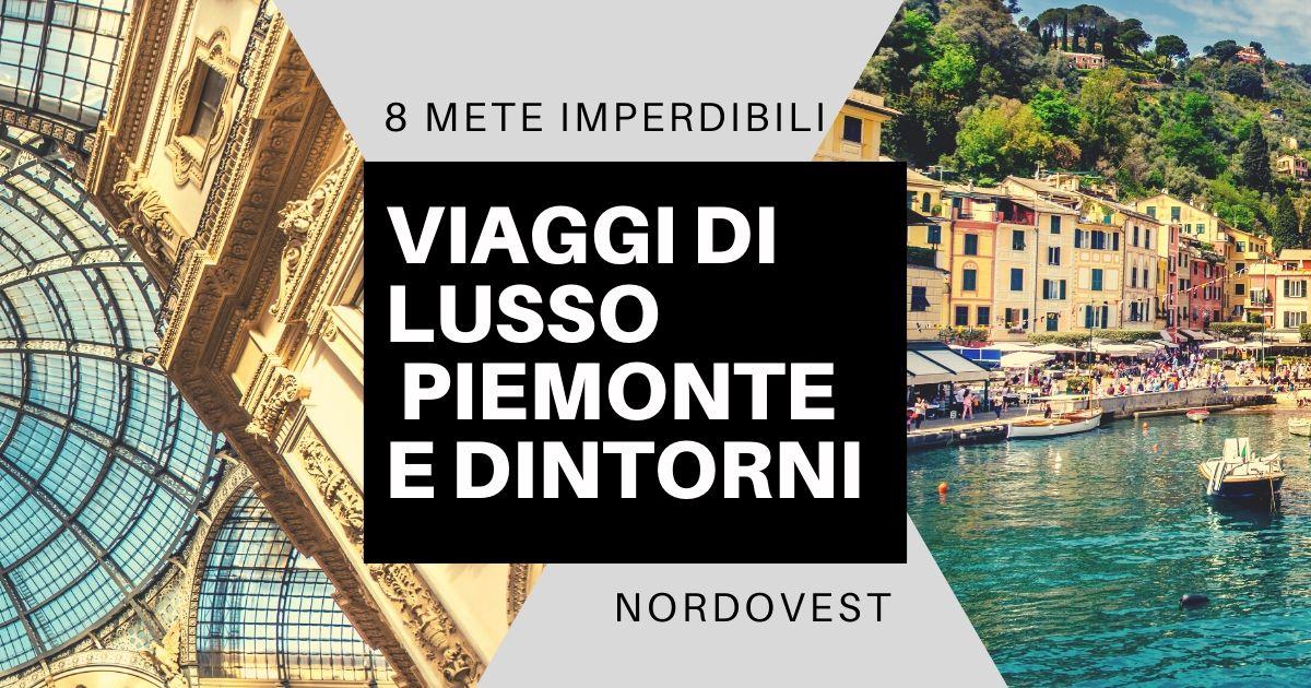 Viaggi di lusso in Piemonte e dintorni